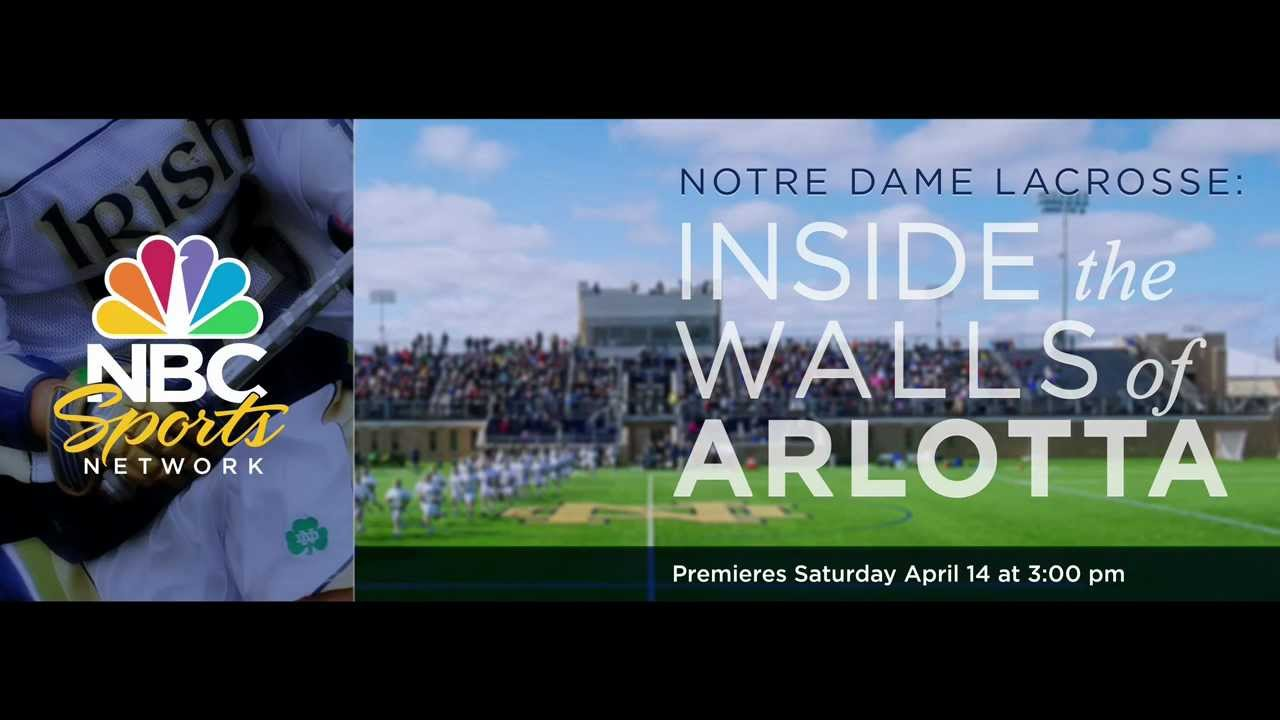 Notre Dame Men's Lacrosse - Inside the Walls of Arlotta (4/14 at 3pm NBC Sports Network)