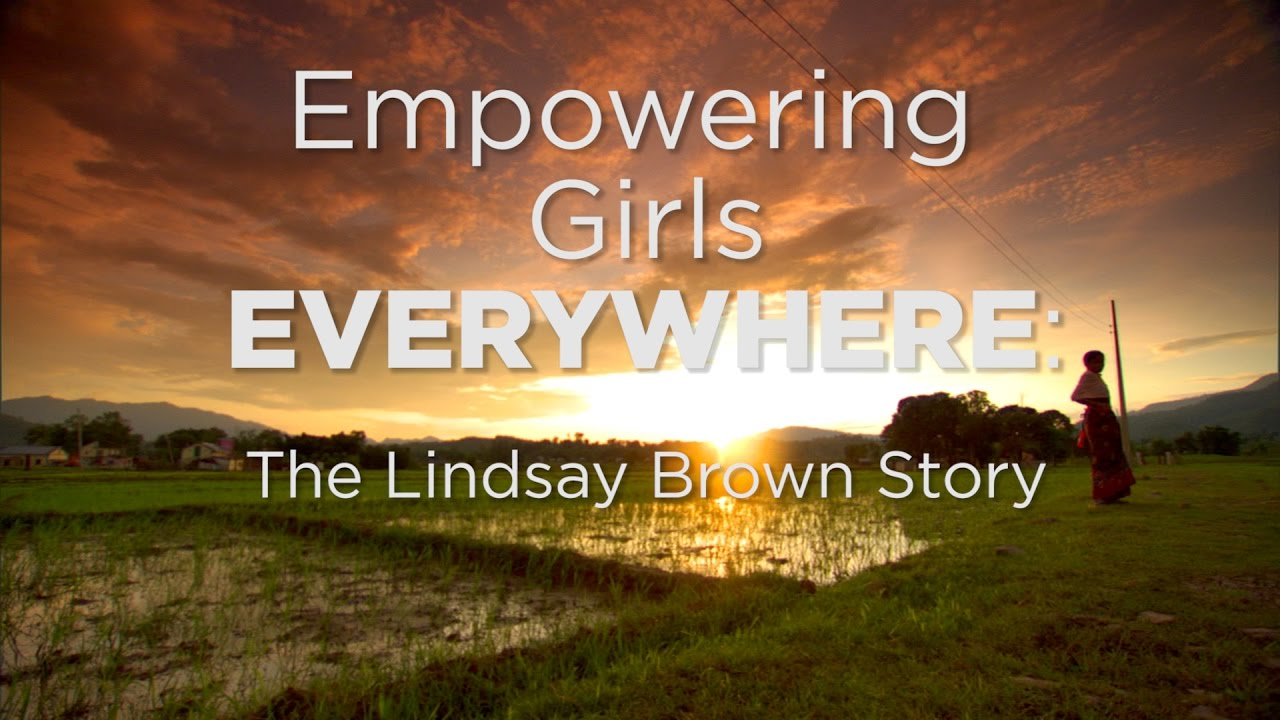 Empowering Girls Everywhere: The Lindsay Brown Story