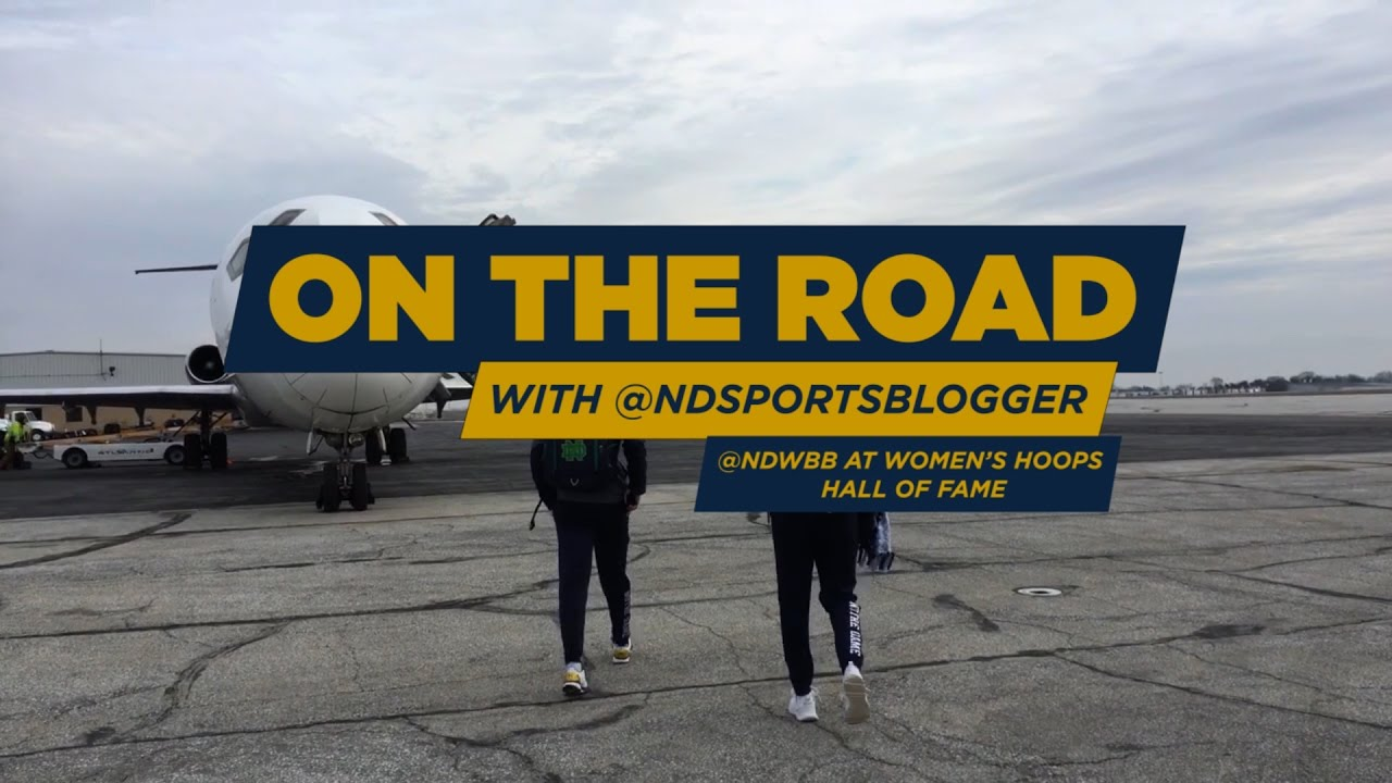 On the road with the @NDSportsBlogger: @NDWBB at the Women's Hoops Hall of Fame