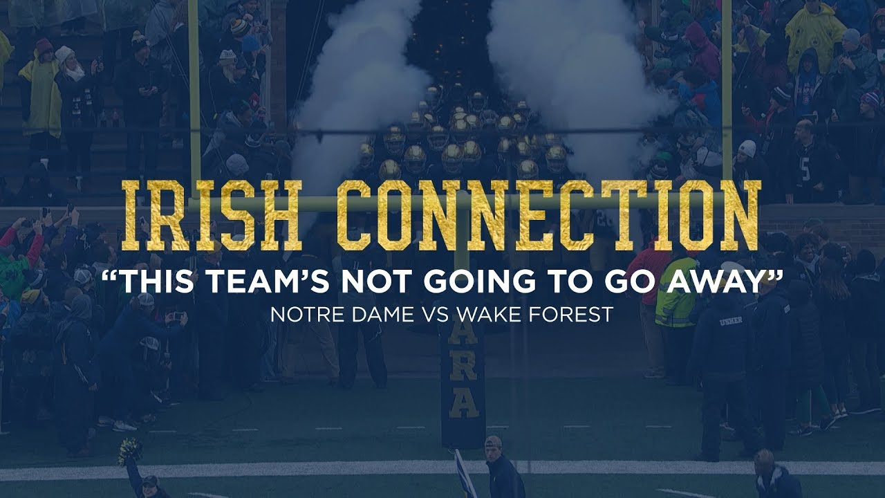 ICON | @NDFootball vs. Wake Forest: This Team's Not Going To Go Away (2017)
