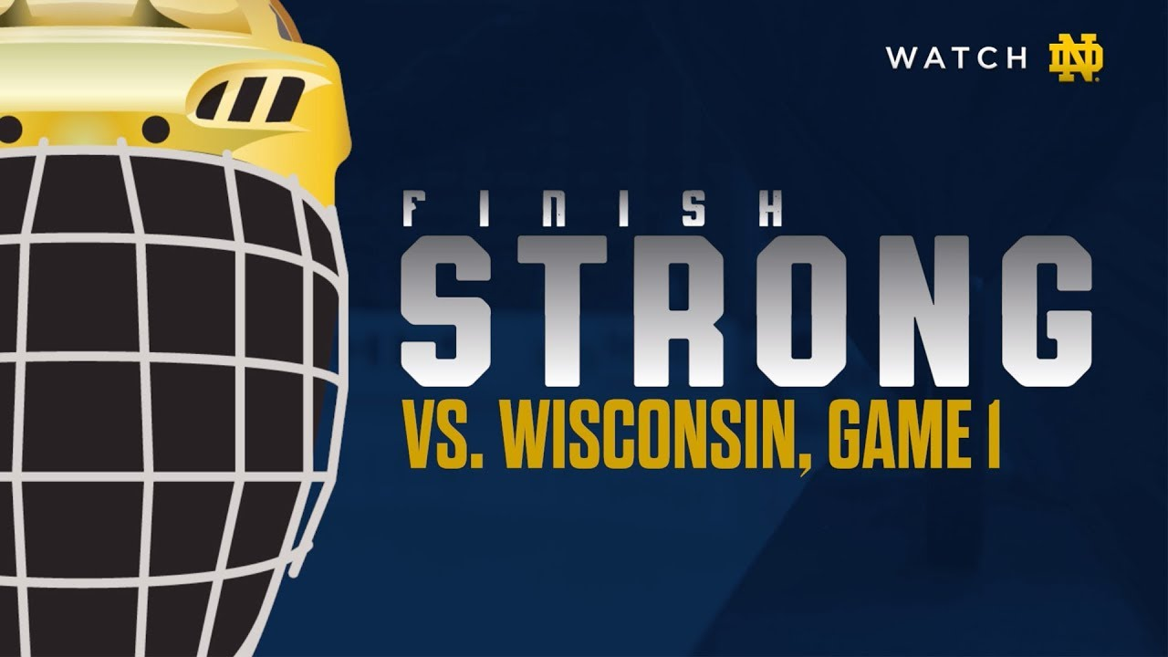 Finish Strong | @NDHockey at Wisconsin Game 1 (2019)