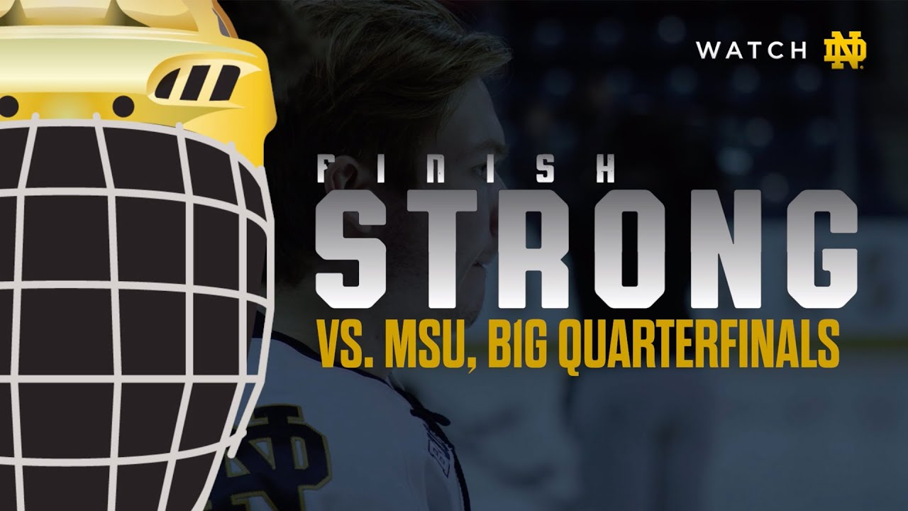 Finish Strong | @NDHockey at Michigan State, B1G Quarterfinals (2019)